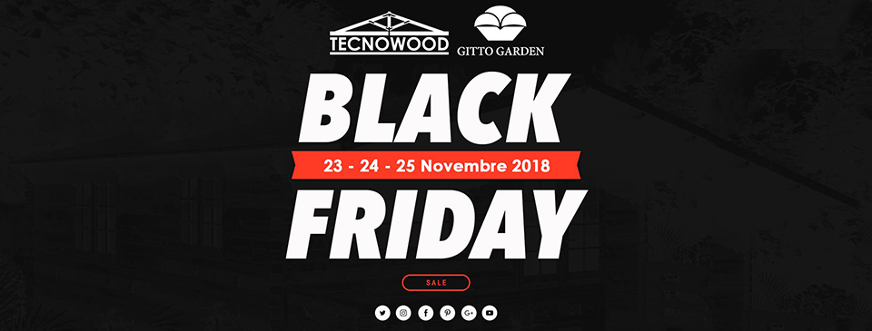 Black Friday fino al -50% by Gitto Garden & Tecnowood